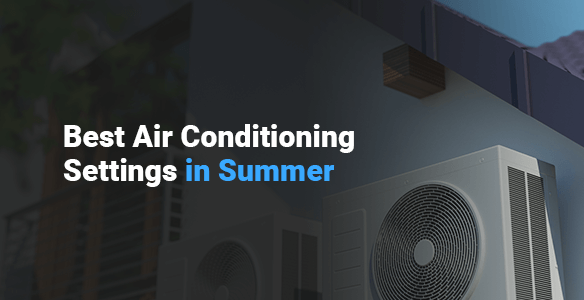 Best-Air-Conditioning-Settings-in-Summer